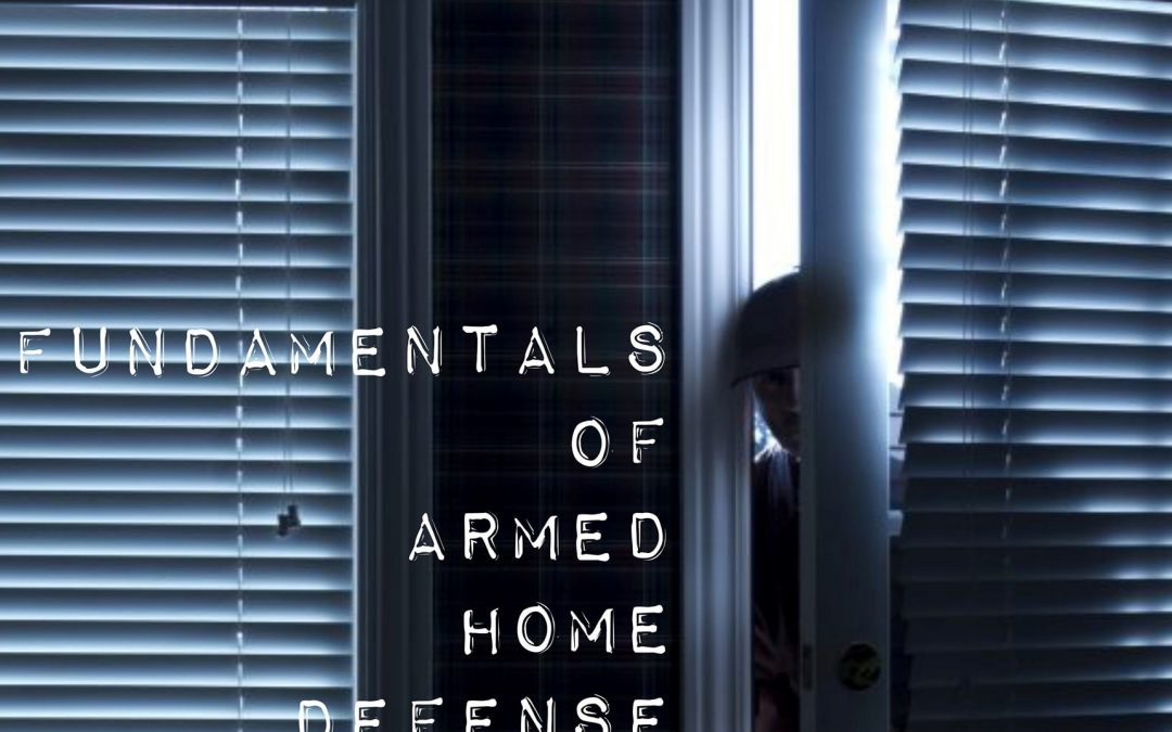 Fundamentals of Armed Home Defense